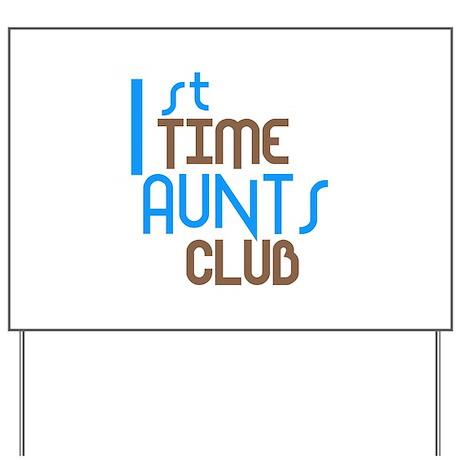 1st Time Aunts Club (Blue) Yard Sign