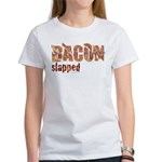 Bacon Slapped Women's T-Shirt