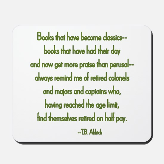 The books that have become classics... by T.B. Ald
