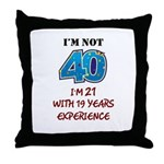 I'm Not 40 Throw Pillow