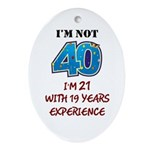 I'm Not 40 Ornament (Oval)