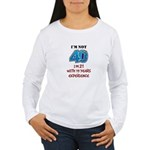 I'm Not 40 Women's Long Sleeve T-Shirt