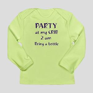 Party at my Crib Long Sleeve Infant T-Shirt