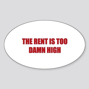 The Rent is Too Damn High Sticker (Oval)