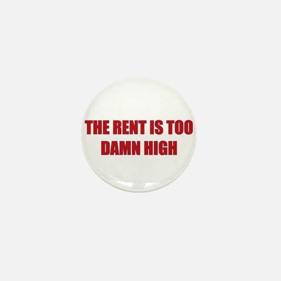 The Rent is Too Damn High Mini Button