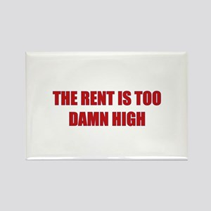 The Rent is Too Damn High Rectangle Magnet