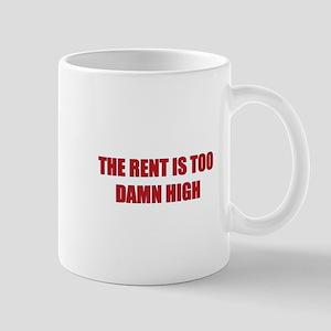 The Rent is Too Damn High Mug