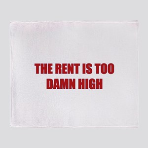 The Rent is Too Damn High Throw Blanket