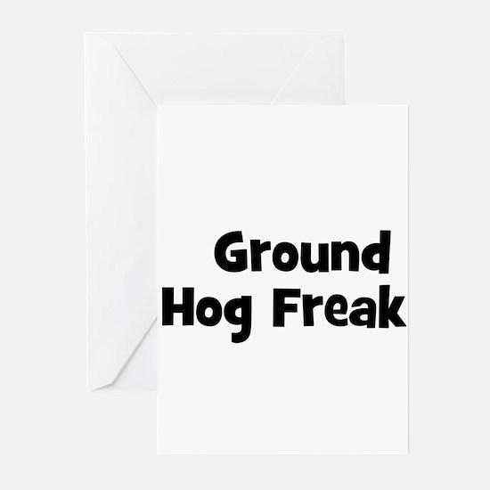 Ground Hog Freak Greeting Cards (Pk of 10)
