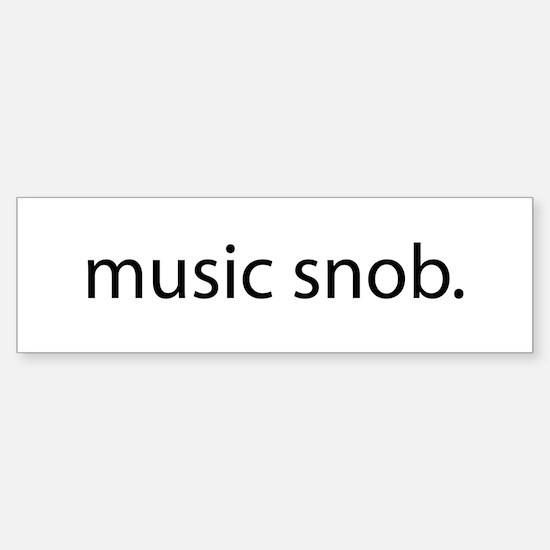 music snob Bumper Bumper Bumper Sticker
