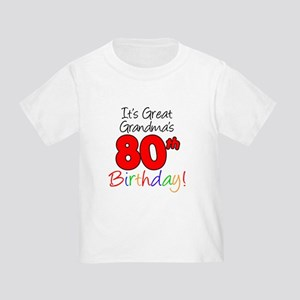 Great Grandmas 80th Birthday Toddler T Shirt