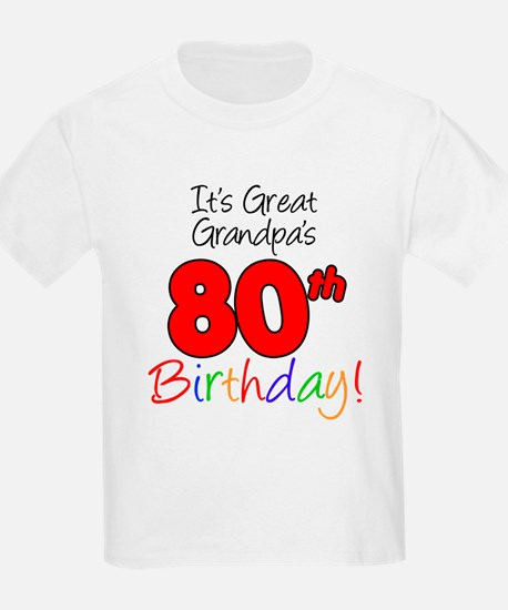 It's Great Grandpa's 80th Bir T-Shirt