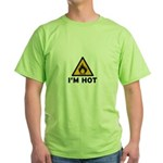 I'm Hot - Flammable Green T-Shirt