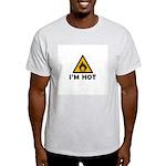 I'm Hot - Flammable Light T-Shirt