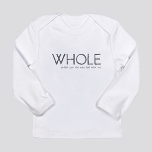 Whole: Perfect Just the Way G Long Sleeve Infant T