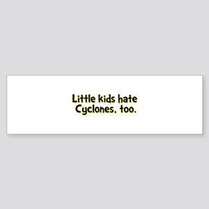 Little Kids Hate Cyclones Sticker (Bumper)