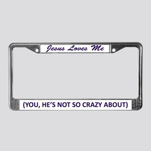 Jesus Loves Me You Not License Plate Frame