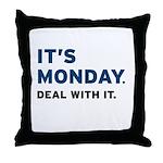 It's Monday... Throw Pillow