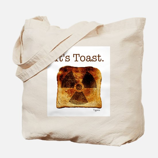 """Nuclear - """"It's Toast"""" Tote Bag"""