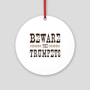 Beware the Trumpets Ornament (Round)