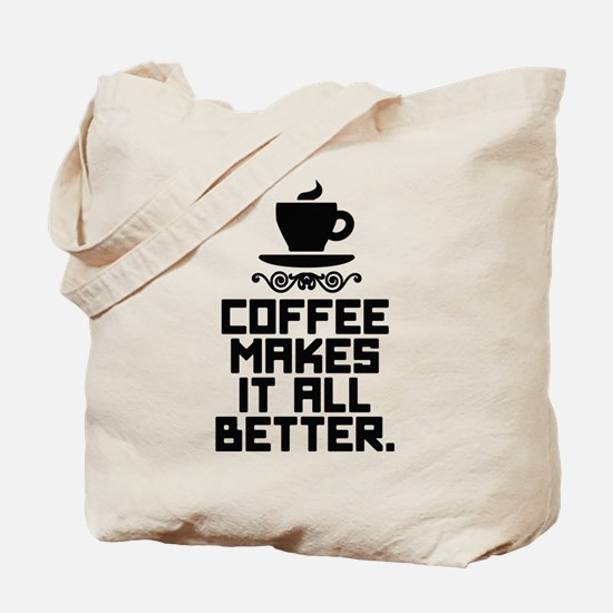 Coffee Better Tote Bag