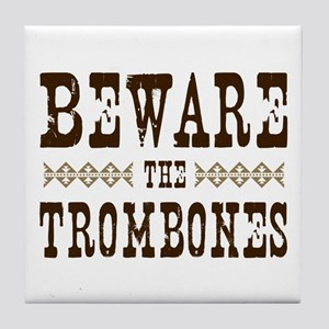 Beware the Trombones Tile Coaster