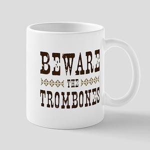 Beware the Trombones Mug