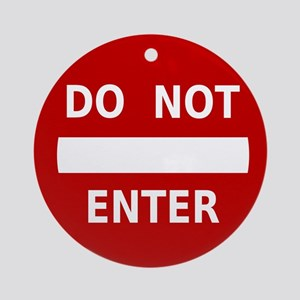 Do Not Enter Sign Ornament (Round)