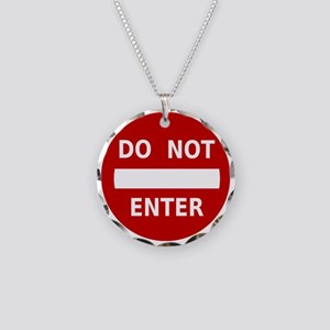 Do Not Enter Sign Necklace Circle Charm