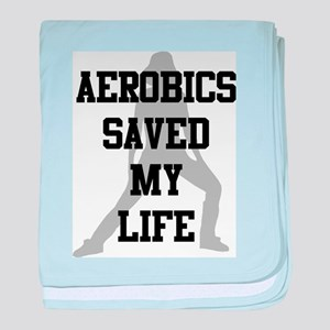 Aerobics Saved My Life baby blanket