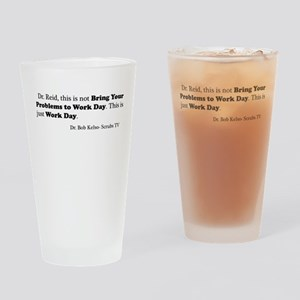 Not Bring Problems to Work Drinking Glass