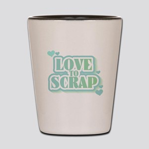 Love To Scrap Shot Glass