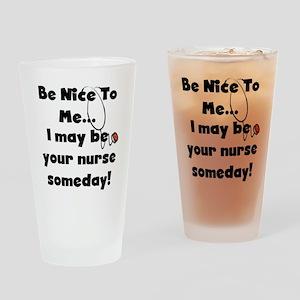 Nurse-Be Nice to Me Pint Glass