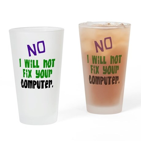 I Won't Fix Your Computer Pint Glass
