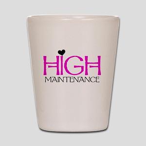 High Maintenance Shot Glass
