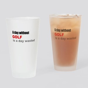 A Day without Golf Pint Glass