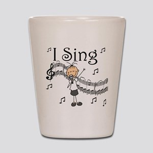 I Sing (FEMALE) Shot Glass