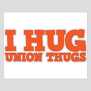 I Hug Union Thugs Small Poster