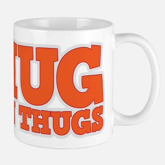 I Hug Union Thugs Mug