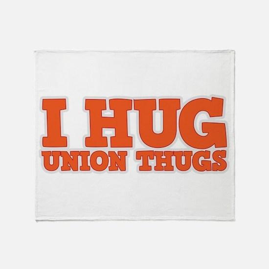 I Hug Union Thugs Throw Blanket