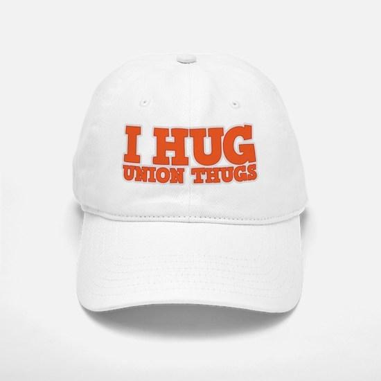 I Hug Union Thugs Baseball Baseball Cap