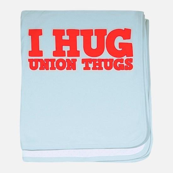 I Hug Union Thugs baby blanket