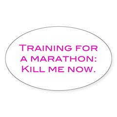 Kill Me Pink Sticker (Oval)