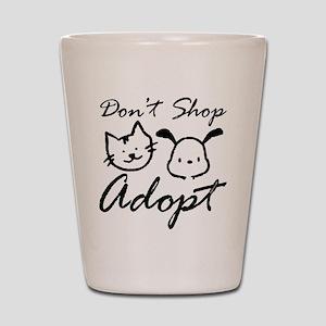 Don't Shop, Adopt Shot Glass