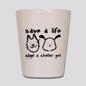 Save a Life - Adopt a Shelter Shot Glass
