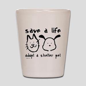 Save a Life - Adopt a Shelter Shot Glass