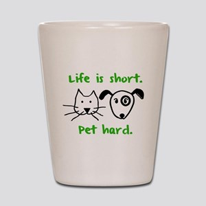 Pet Hard (Pets) Shot Glass