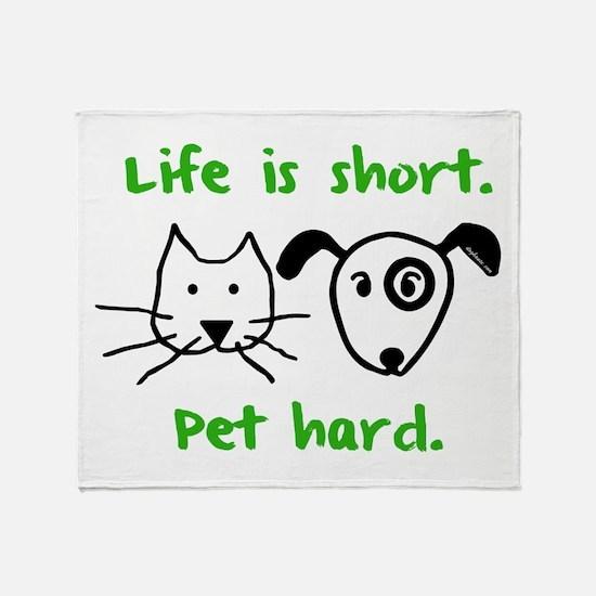 Pet Hard (Pets) Throw Blanket