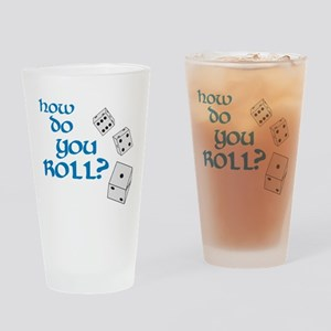 How do you roll? Pint Glass