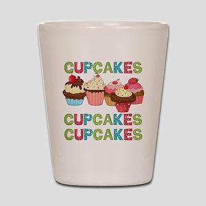 Cupcakes Cupcakes Cupcakes Shot Glass